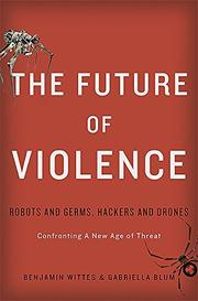 THE FUTURE OF VIOLENCE by Benjamin Wittes