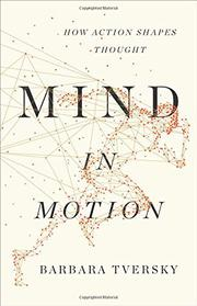 MIND IN MOTION by Barbara Tversky