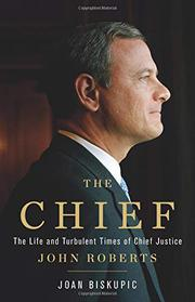 THE CHIEF by Joan Biskupic
