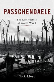 PASSCHENDAELE by Nick Lloyd