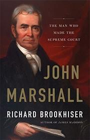 JOHN MARSHALL by Richard Brookhiser
