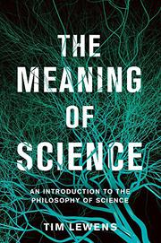 THE MEANING OF SCIENCE by Tim Lewens