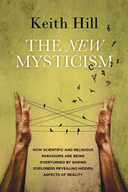 THE NEW MYSTICISM by Keith Hill