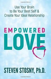 EMPOWERED LOVE by Steven Stosny