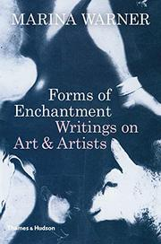 FORMS OF ENCHANTMENT by Marina Warner