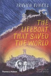 THE LIFEBOAT THAT SAVED THE WORLD by Irving Finkel