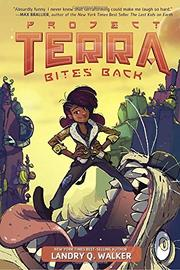 PROJECT TERRA BITES BACK by Landry Q. Walker