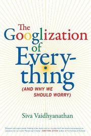 Book Cover for THE GOOGLIZATION OF EVERYTHING