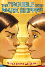 THE TROUBLE WITH MARK HOOPER by Elissa Brent Weissman
