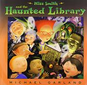 MISS SMITH AND THE HAUNTED LIBRARY by Michael Garland