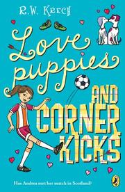 Book Cover for LOVE PUPPIES AND CORNER KICKS