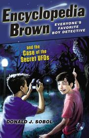 ENCYCLOPEDIA BROWN AND THE CASE OF THE SECRET UFOS by Donald J. Sobol