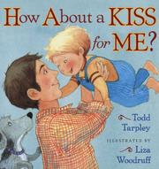 HOW ABOUT A KISS FOR ME? by Todd Tarpley