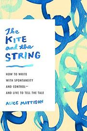 THE KITE AND THE STRING by Alice Mattison
