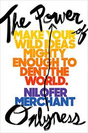 THE POWER OF ONLYNESS by Nilofer  Merchant