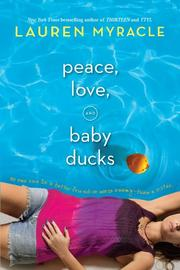 PEACE, LOVE, & BABY DUCKS by Lauren Myracle