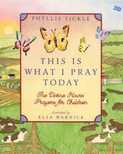 THIS IS WHAT I PRAY TODAY by Phyllis Tickle