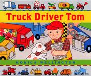 TRUCK DRIVER TOM by Monica Wellington