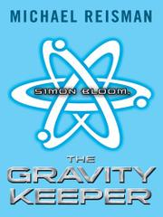 SIMON BLOOM, THE GRAVITY KEEPER by Michael Reisman