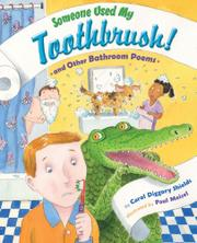 SOMEONE USED MY TOOTHBRUSH! by Carol Diggory Shields
