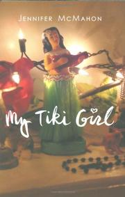 MY TIKI GIRL by Jennifer McMahon