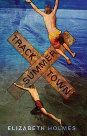TRACKTOWN SUMMER by Elizabeth Holmes