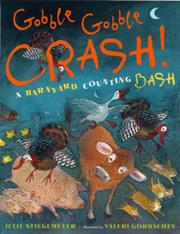 GOBBLE GOBBLE CRASH! by Julie Stiegemeyer