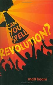 CAN YOU SPELL REVOLUTION? by Matt Beam