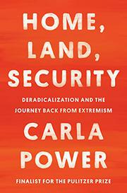 HOME, LAND, SECURITY by Carla Power