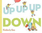 UP, UP, UP, DOWN by Kimberly Gee
