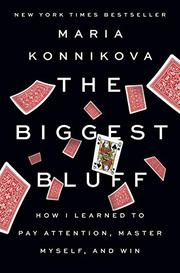 THE BIGGEST BLUFF by Maria Konnikova