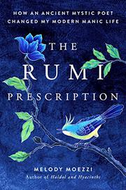 THE RUMI PRESCRIPTION by Melody  Moezzi