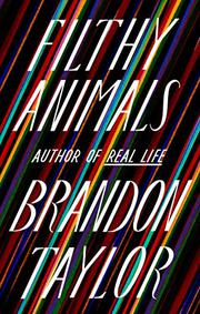 FILTHY ANIMALS by Brandon Taylor