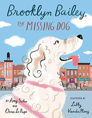 BROOKLYN BAILEY, THE MISSING DOG by Amy Sohn
