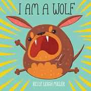 I AM A WOLF by Kelly Leigh Miller