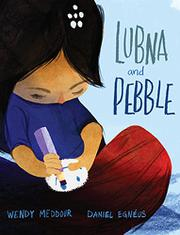 LUBNA AND PEBBLE by Wendy Meddour