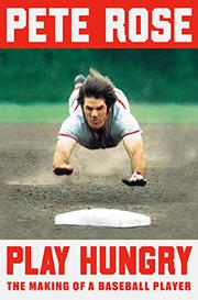 PLAY HUNGRY by Pete Rose