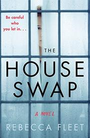 THE HOUSE SWAP by Rebecca Fleet