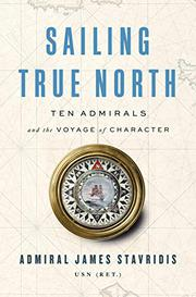 SAILING TRUE NORTH by James Stavridis