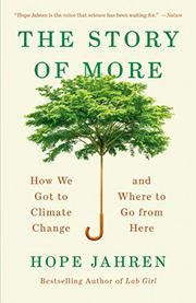 THE STORY OF MORE by Hope Jahren