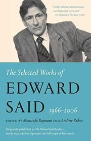 THE SELECTED WORKS OF EDWARD SAID, 1966-2006 by Edward Said