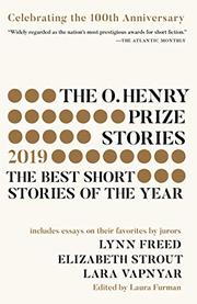 THE O. HENRY PRIZE STORIES 2019 by Laura Furman