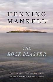 THE ROCK BLASTER by Henning Mankell