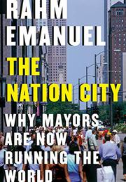 THE NATION CITY by Rahm Emanuel