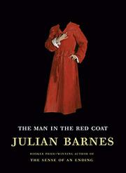 THE MAN IN THE RED COAT by Julian Barnes