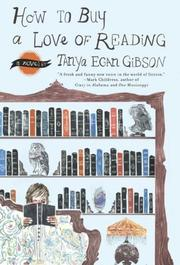 HOW TO BUY A LOVE OF READING by Tanya Egan Gibson