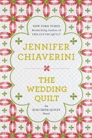 THE WEDDING QUILT by Jennifer Chiaverini