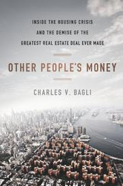OTHER PEOPLE'S MONEY by Charles Bagli