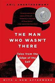 THE MAN WHO WASN'T THERE by Anil Ananthaswamy