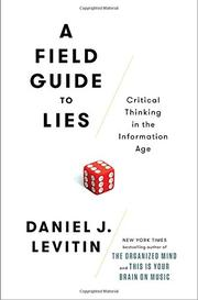 A FIELD GUIDE TO LIES by Daniel J. Levitin